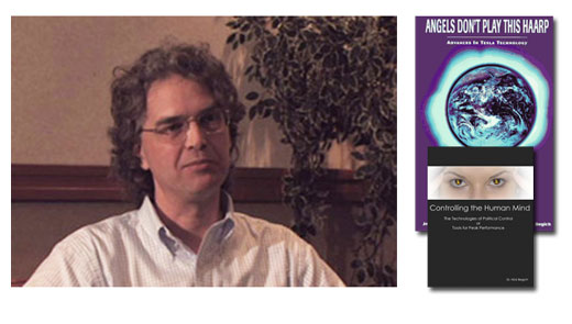 <h3>Dr. Nick Begich</h3>Executive Director, The Lay Institute on Technology, publisher, Earthpulse Press. He coauthored Angels Don't Play This HAARP: Advances in Tesla Technology. Begich also authored Earth Rising - The Revolution: Toward a Thousand Years of Peace and Earth Rising II- The Betrayal of Science, Society and the Soul. Begich has published articles in science, politics and education and is a well known lecturer, having presented throughout the United States and in nineteen countries. He has been featured as a guest on thousands of radio broadcasts reporting on his research activities including new technologies, health and earth science related issues. He has also appeared on dozens of television documentaries and other programs throughout the world. Begich has served as an expert witness and speaker before the European Parliament, GLOBE, and for many other organizations. <br /><a href=http://earthpulse.com>EarthPulse.com</a>, <a href=http://haarp.net>HAARP.net</a>
