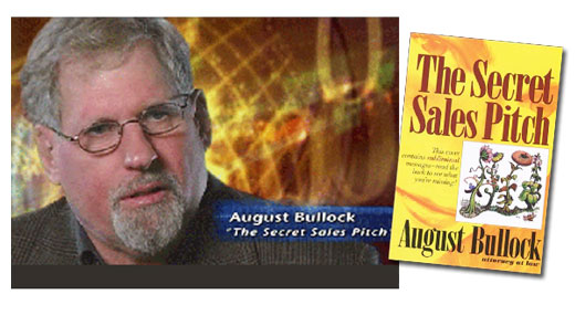 <h3>August Bullock</h3>August Bullock - Attorney at Law and Author of &quot;The Secret Sales Pitch: An Overview of Subliminal Advertising.&quot; Bullock is also a lecturer and speaker on the subject of subliminals. He can be heard on numerous radio talk shows promoting his philosophies and methodologies. Several of his alleged examples of imbeds in print advertising that were published in his book have been included in our film. <br /> <a href=http://subliminalsex.com>Subliminal Sex</a>