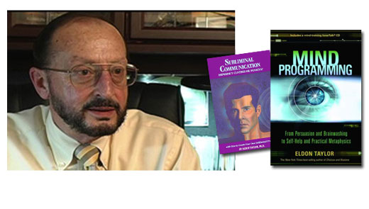<h3>Dr. Eldon Taylor</h3>For over 30 years, Dr. Taylor has been writing about and researching the affects of subliminal stimuli on the subconscious mind. His books include &quot;Subliminal Communication: Emperor's Clothes or Panacea?&quot; , &quot;Subliminal Learning: An Eclectic Approach&quot; , &quot;Thinking Without Thinking: Who's in Control of Your Mind&quot;, and &quot;Choices and Illusions, and &quot;Mind Programming&quot;. Dr. Taylor is also the founder of Progressive Awareness Research Inc. and the publisher of InnerTalk Subliminal Self-help Video and Audio Tapes. He provided key testimony in 1986 at a Utah State Committee hearing for a proposed ban of subliminal advertising, and in 1990 for the plaintiffs who sued CBS Records and the rock band Judas Priest after two fans committed suicide.<br /><a href=http://www.eldontaylor.com>Webpage</a>, <a href=http://www.innertalk.com>InnterTalk</a>, <a href=http://www.progressiveawareness.org>Progressive Awareness</a>
